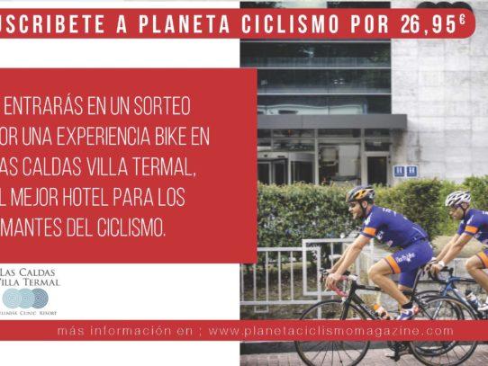 Suscríbete a Planeta Ciclismo en 2020 y gana una estancia en Las Caldas