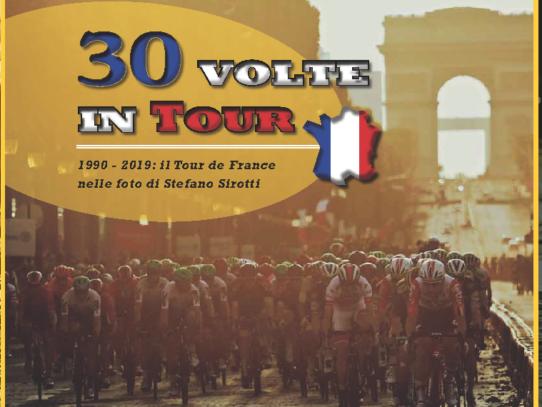 """30 Volte in Tour"", 1990 - 2019: El Tour de France según Stefano Sirotti"